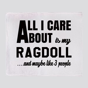 All I care about is my Ragdoll Throw Blanket