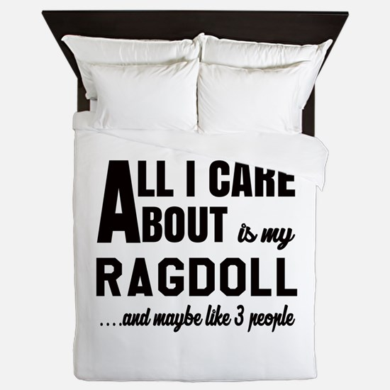 All I care about is my Ragdoll Queen Duvet
