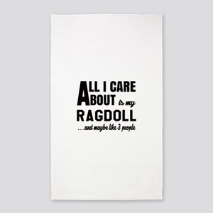All I care about is my Ragdoll Area Rug