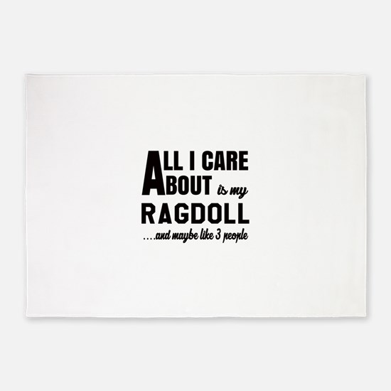 All I care about is my Ragdoll 5'x7'Area Rug