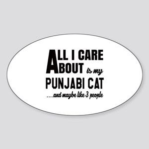 All I care about is my Punjabi Sticker (Oval)