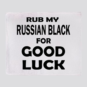 Rub my Russian Black for good luck Throw Blanket