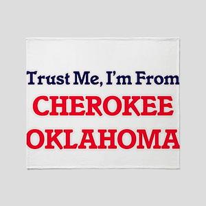 Trust Me, I'm from Cherokee Oklahoma Throw Blanket