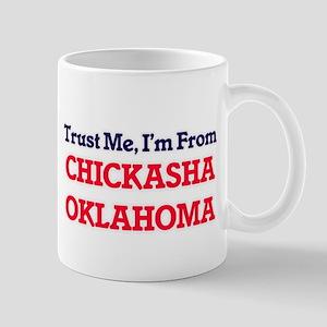 Trust Me, I'm from Chickasha Oklahoma Mugs