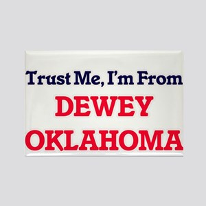 Trust Me, I'm from Dewey Oklahoma Magnets