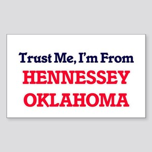 Trust Me, I'm from Hennessey Oklahoma Sticker