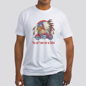 You can't wear out an indian Fitted T-Shirt
