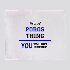 It's a POROS thing, you wouldn't und Throw Blanket