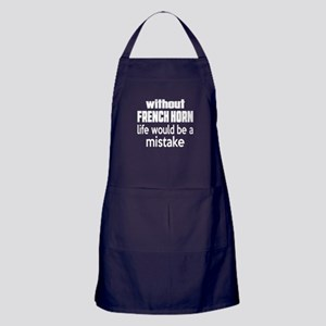 Without French Horn Life Would Be A M Apron (dark)