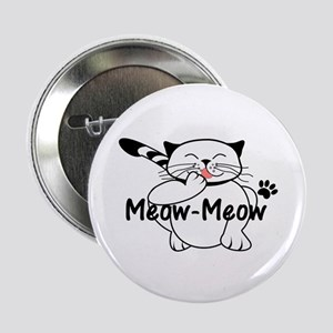 """Meow-Meow the happy cat grooming 2.25"""" Button"""