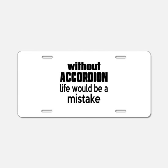 Without Accordion Life Woul Aluminum License Plate