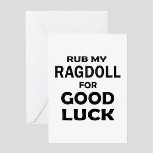 Rub my Ragdoll for good luck Greeting Card