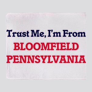 Trust Me, I'm from Bloomfield Pennsy Throw Blanket