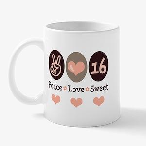 Peace Love Sweet Sixteen 16th Birthday Mug