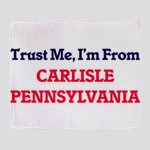 Trust Me, I'm from Carlisle Pennsylv Throw Blanket