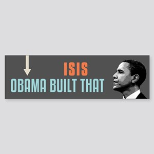 ISIS Obama Built That Sticker (Bumper)