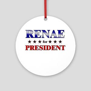 RENAE for president Ornament (Round)
