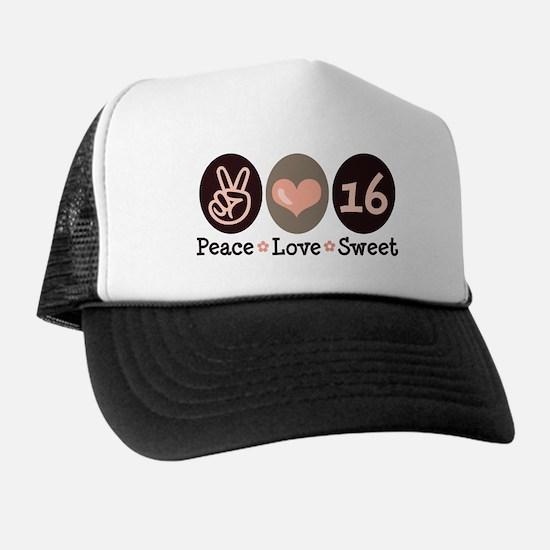 Peace Love Sweet Sixteen 16th Birthday Trucker Hat