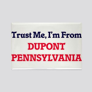 Trust Me, I'm from Dupont Pennsylvania Magnets