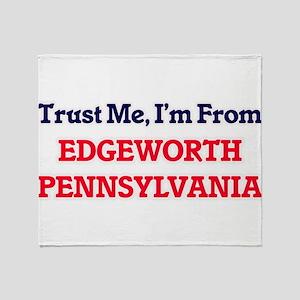Trust Me, I'm from Edgeworth Pennsyl Throw Blanket