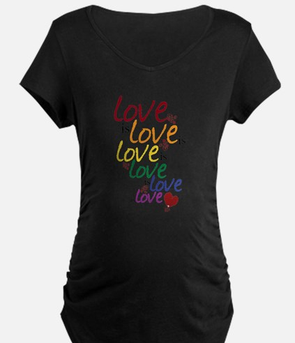 Love is Love (Gay Marriage) Maternity T-Shirt