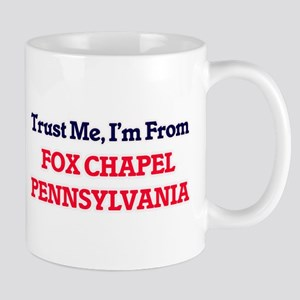 Trust Me, I'm from Fox Chapel Pennsylvania Mugs