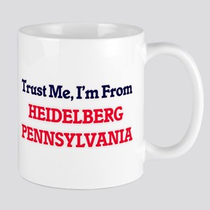 Trust Me, I'm from Heidelberg Pennsylvania Mugs