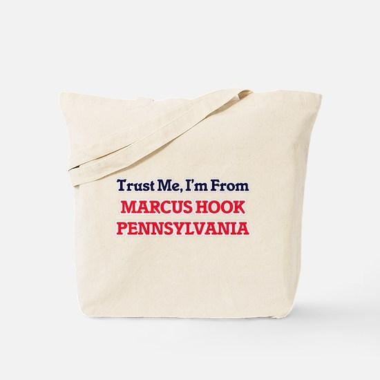 Trust Me, I'm from Marcus Hook Pennsylvan Tote Bag