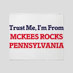 Trust Me, I'm from Mckees Rocks Penn Throw Blanket