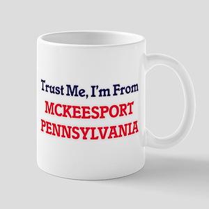 Trust Me, I'm from Mckeesport Pennsylvania Mugs