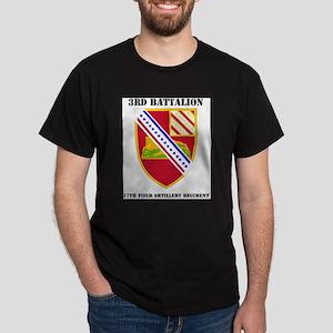 DUI - 3rd Bn - 17th FA Regt with Tex T-Shirt