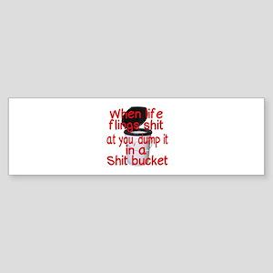 Shit bucket Bumper Sticker