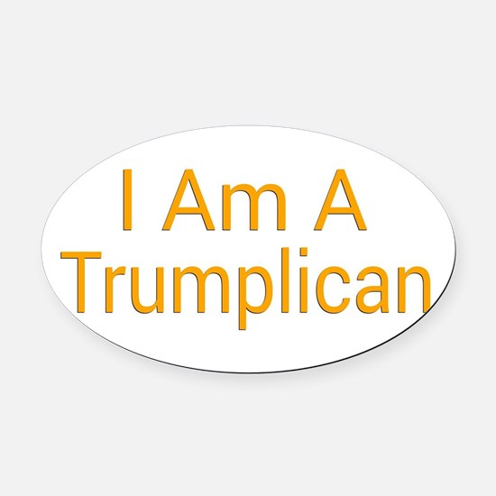 I Am A Trumplican Oval Car Magnet