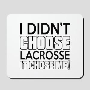 Lacrosse It Chose Me Mousepad