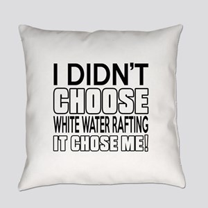 White Water Rafting It Chose Me Everyday Pillow