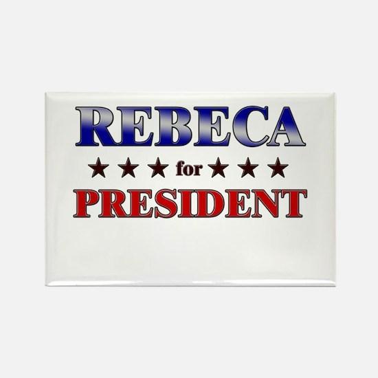 REBECA for president Rectangle Magnet