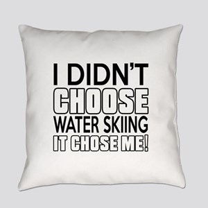 Water Skiing It Chose Me Everyday Pillow
