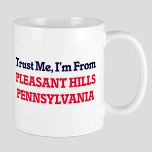 Trust Me, I'm from Pleasant Hills Pennsylvani Mugs