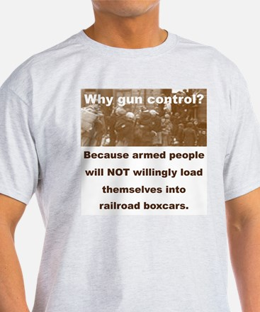 WHY GUN CONTROL... T-Shirt