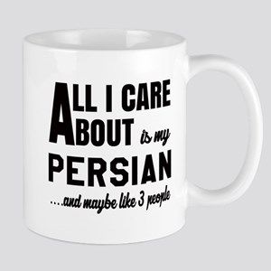 All I care about is my Persian Mug