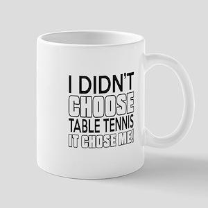Table Tennis It Chose Me Mug