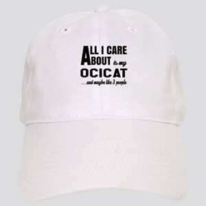 All I care about is my Ocicat Cap