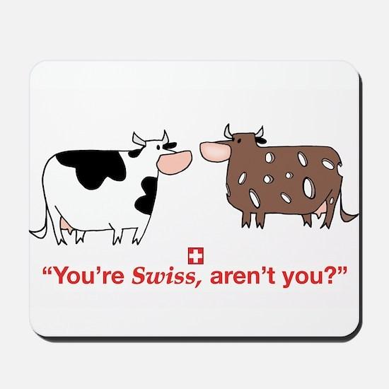 You're Swiss? Mousepad