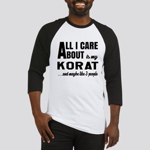All I care about is my Korat Baseball Jersey