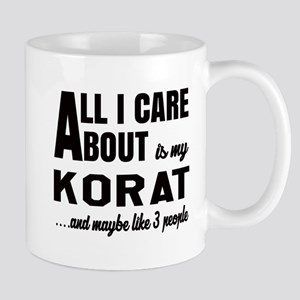 All I care about is my Korat Mug