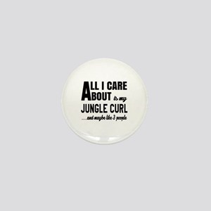 All I care about is my Jungle-curl Mini Button