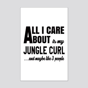 All I care about is my Jungle-cu Mini Poster Print