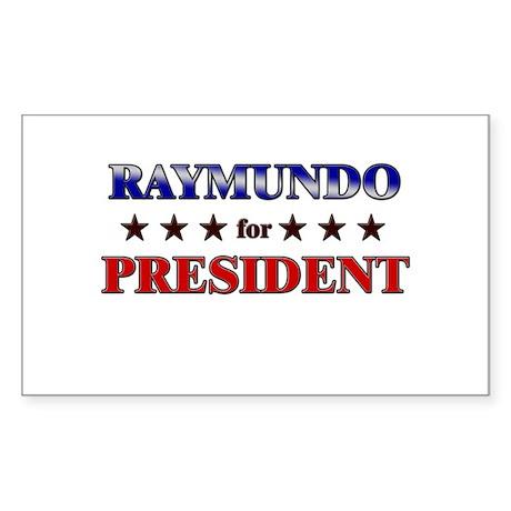 RAYMUNDO for president Rectangle Sticker