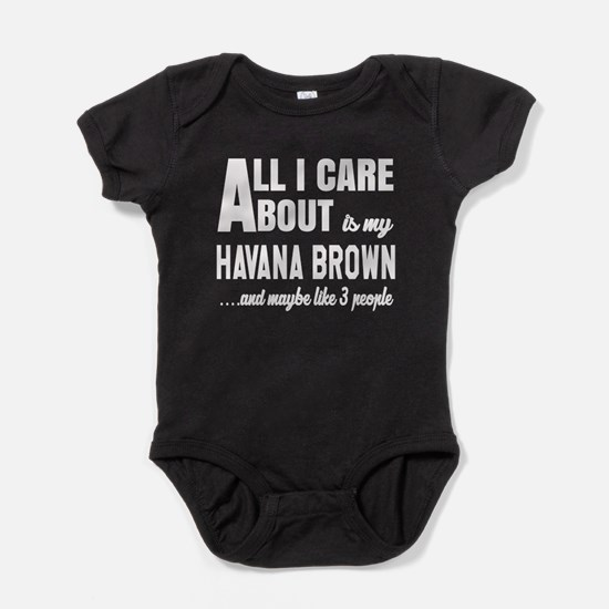 All I care about is my Havana Brown Baby Bodysuit