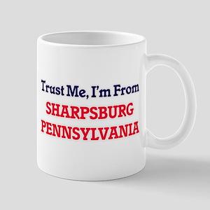 Trust Me, I'm from Sharpsburg Pennsylvania Mugs
